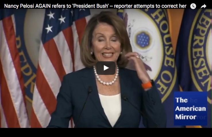 Pelosi AGAIN refers to 'President Bush' — then says Trump needs more sleep