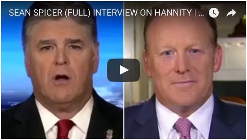 SEAN SPICER (FULL) INTERVIEW ON HANNITY | SEAN HANNITY EXCLUSIVE INTERVIEW