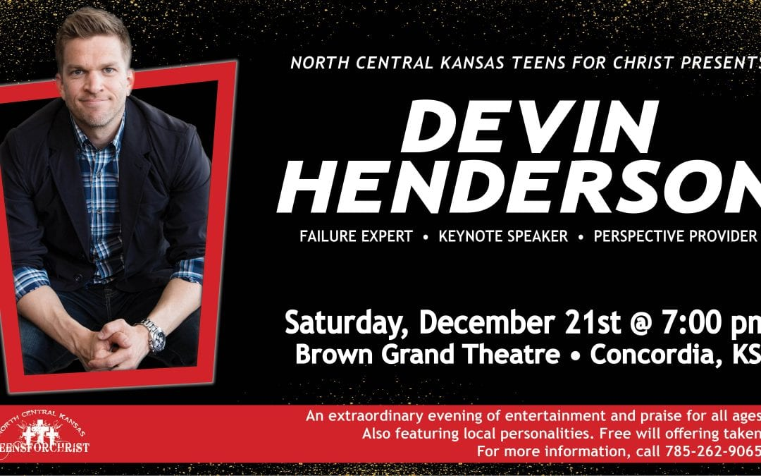 North Central Kansas Teens For Christ Presents: Christmas ith Devin Henderson