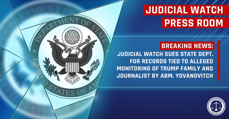 Judicial Watch Sues State Dept. for Records Tied to Alleged Monitoring of Trump Family and Journalists by Amb. Marie Yovanovitch