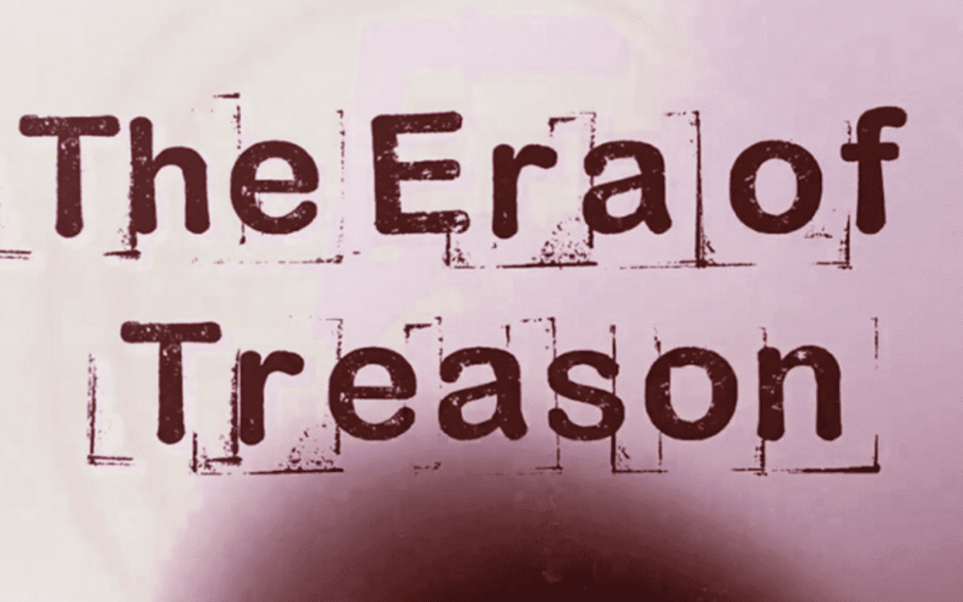 THE ERA OF TREASON EXPOSED