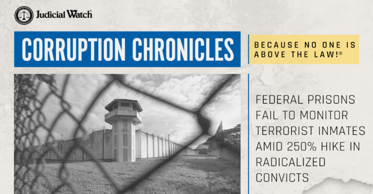 Federal Prisons Fail to Monitor Terrorist Inmates Amid 250% Hike in Radicalized Convicts