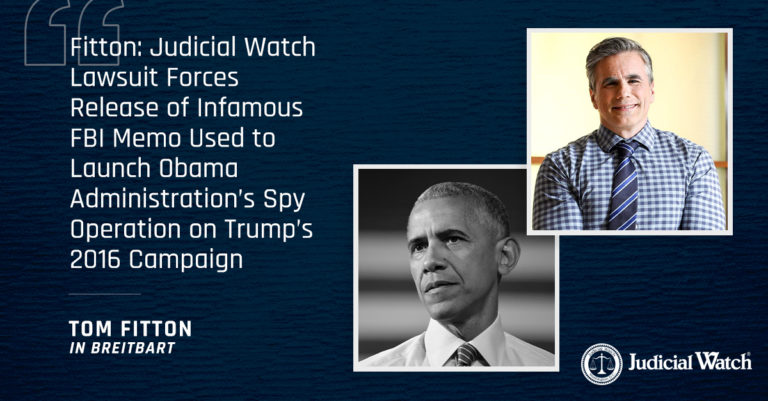 Fitton: Judicial Watch Lawsuit Forces Release of Infamous FBI Memo Used to Launch Obama Administration's Spy Operation on Trump's 2016 Campaign