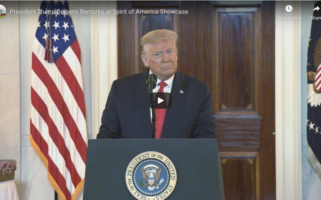 President Trump Delivers Remarks at Spirit of America Showcase July 2, 2020