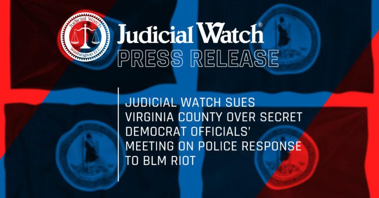 Judicial Watch Sues Virginia County Over Secret Democrat Officials' Meeting on Police Response to BLM Riot
