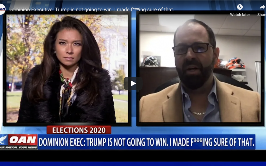 Dominion Executive: Trump Is Not Going To Win. I Made F***Ing Sure Of That.