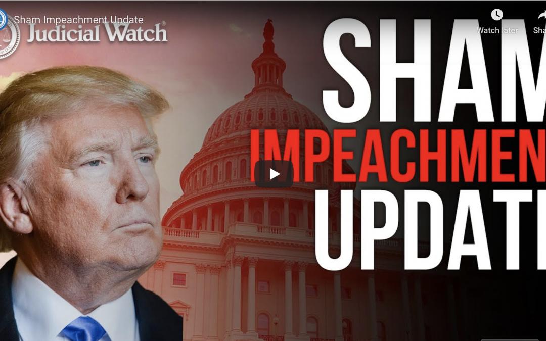 JUDICIAL WATCH: SHAM IMPEACHMENT UPDATE