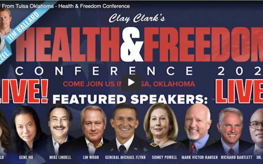 Watch: From Tulsa Oklahoma – Health & Freedom Conference