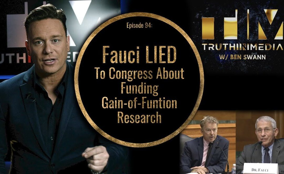 Ben Swann: Fauci Lied To Congress About Gain-of-Function Research